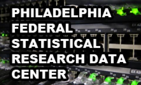 Philadelphia Federal Statistical Research Data Center